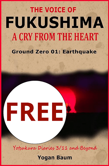 Book cover | The Voice of Fukushima Ground Zero 01 Earthquake | Author Yogan Baum | Fukushima nuclear disaster